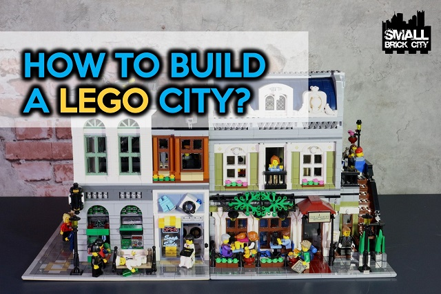 How To Build A Lego City And Make It Great By Small Brick City